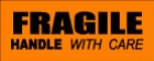 """FRAGILE HANDLE WITH CARE - 2"""" X 5 1/2"""""""