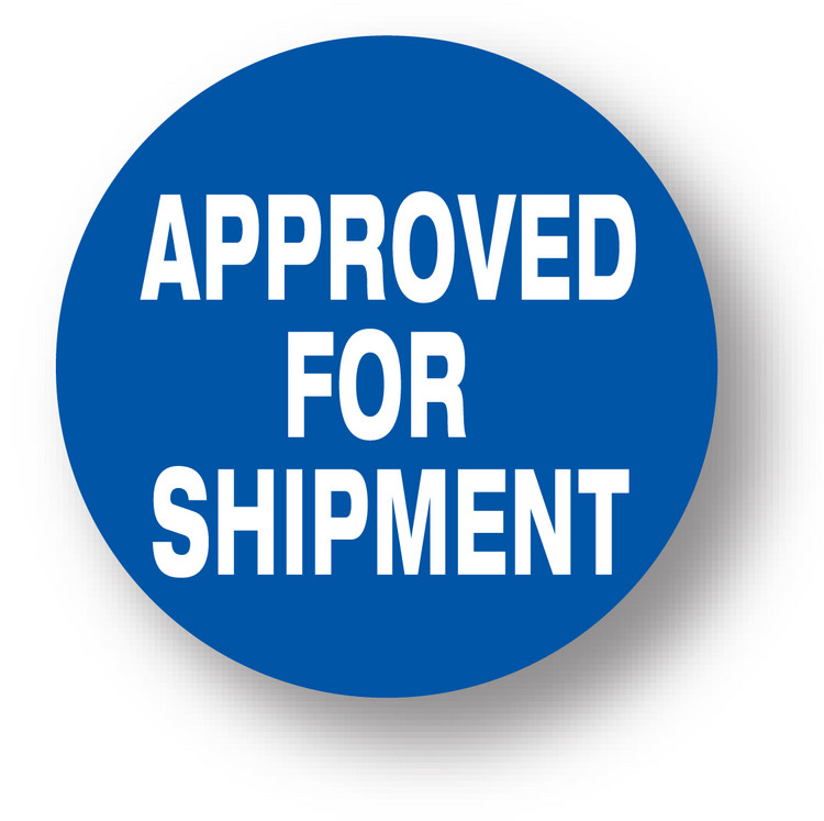 "SHIPPING- Approved for shipment (Blue)1.5"" diameter circle"